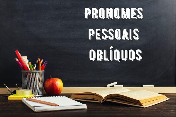 Os pronomes pessoais oblíquos funcionam como complementos verbais ou nominais.