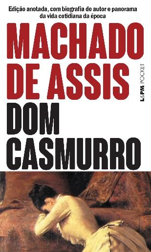 Capa do livro Dom Casmurro, de Machado de Assis, publicado pela editora L&PM – autor e obra mais conhecidos e comentados no Brasil. [2]
