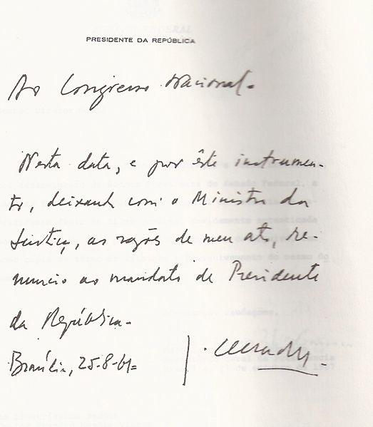 """Em um bilhete escrito à mão, Jânio Quadros comunicava ao Congresso que havia renunciado à presidência da república, alegando """"forças terríveis""""."""