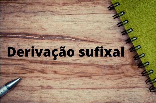 A derivação sufixal refere-se ao acréscimo de sufixos a um termo, de modo a gerar novas palavras.
