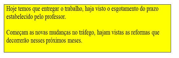"""A expressão """"haja vista"""" se caracteriza como a adequada, pois, independentemente de quaisquer pormenores, apresenta-se como invariável."""